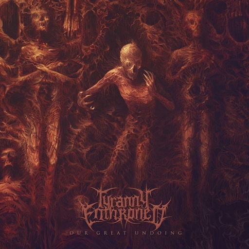 TYRANNY ENTHRONED - Our Great Undoing CD