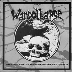 WARCOLLAPSE – The Final End – 15 Years Of Misery And Despair CD