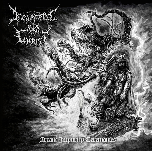 DECAPITATED CHRIST - Arcane Impurity Ceremonies CD