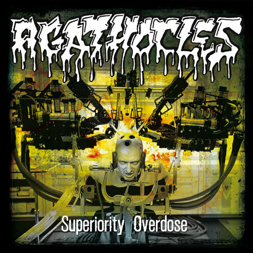 AGATHOCLES - Superiority Overdose CD