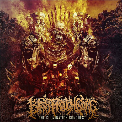BIRTH THROUGH GORE - The Culmination Conquest CD