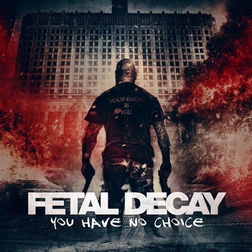 FETAL DECAY - You Have No Choice CD