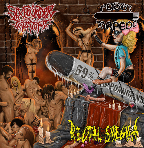 SIXPOUNDER TERATOMA / RECTAL SMEGMA / PUSSY TORPEDO CD