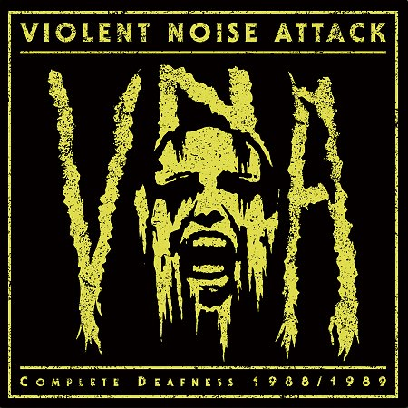 VIOLENT NOISE ATTACK - Complete Deafness 1988/1989 LP
