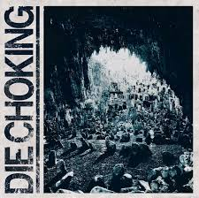 DIE CHOKING - lll CD