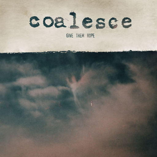 COALESCE - Give Them Rope CD 2xCD