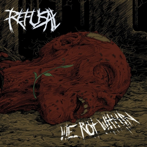 REFUSAL - We Rot Within CD