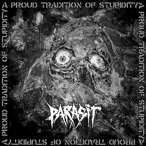 PARASIT - A Proud Tradition Of Stupidity CD