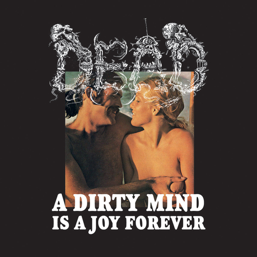 DEAD - A Dirty Mind Is A Joy Forever - CD