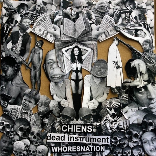 CHIENS/DEAD INSTRUMENT/WHORESNATION Split LP