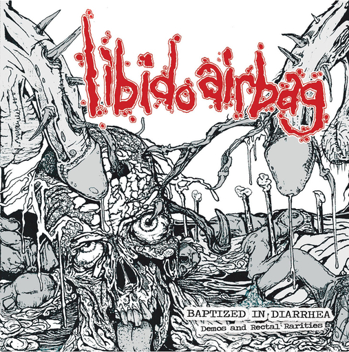 LIBIDO AIRBAG - Baptized in Diarrhea - Demos/Rarities CD