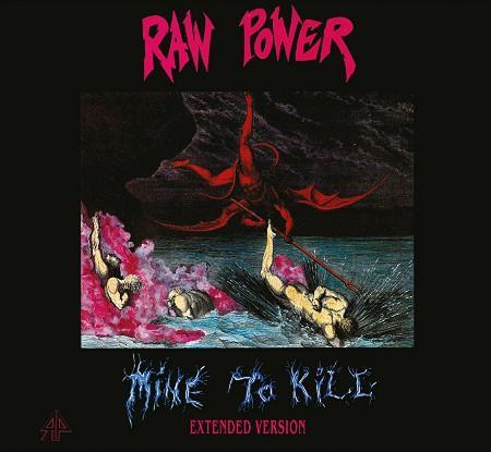 RAW POWER - Mine To Kill - Extended Version CD digipack