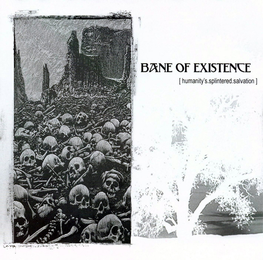 BANE OF EXISTENCE - Humanity's Splintered Salvation CD