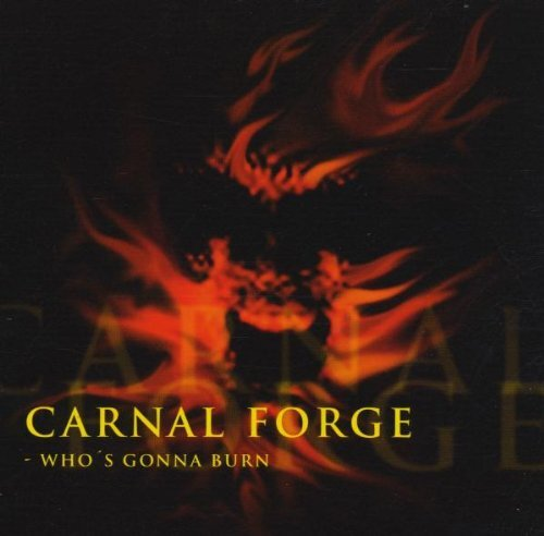 CARNAL FORGE - Who's Gonna Burn CD