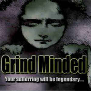 GRIND MINDED - Your Suffering Will Be Legendary... CD