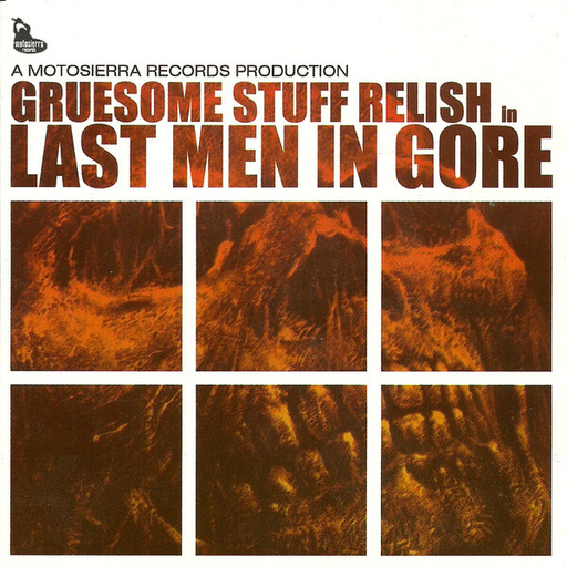 GRUESOME STUFF RELISH - Last Men In Gore CD