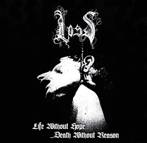 LOSS - Life Without Hope...Death Without Reason CD