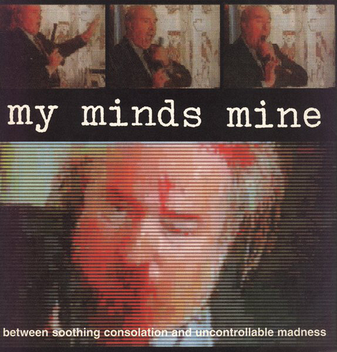 MY MINDS MINE - Between Soothing Consolation And Uncontrollable Madness CD