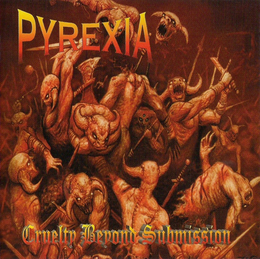 PYREXIA - Cruelty Beyond Submission CD