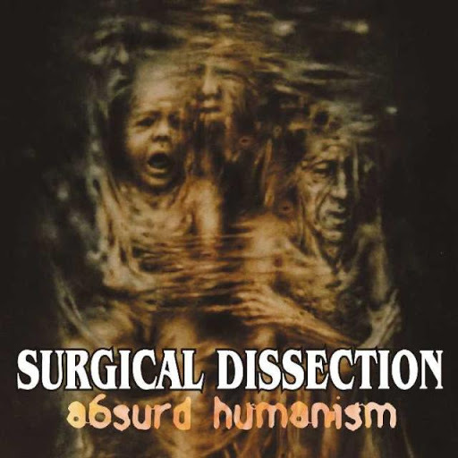 SURGICAL DISSECTION - Absurd Humanism CD