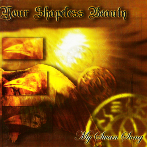 YOUR SHAPELESS BEAUTY - My Swan Song CD