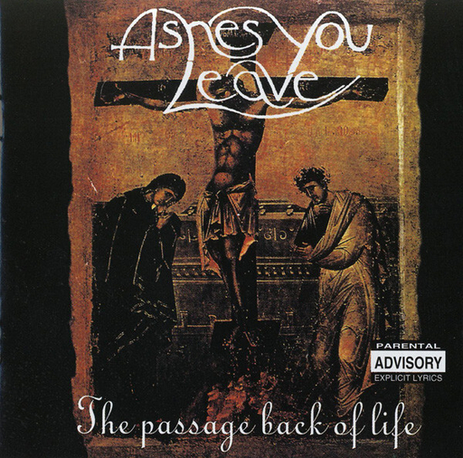 ASHES YOU LEAVE - The Passage Back To Life CD