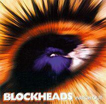 BLOCKHEADS - Watch Out CD
