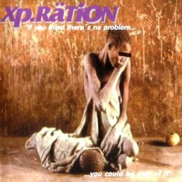 XP.RATION - If You Mind There's No Problem... CD