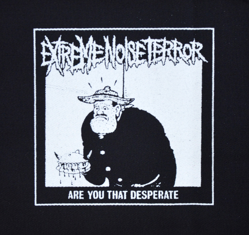 EXTREME NOISE TERROR - Are You That Desperate PATCH