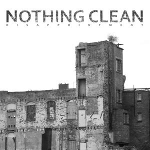 NOTHING CLEAN - Disappointment LP